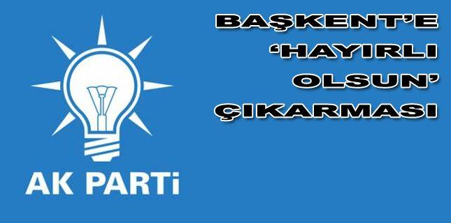 AK Parti İzmir'den Başkent'e 'hayırlı olsun' çıkarması