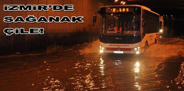 İzmir'de sağanak çile!