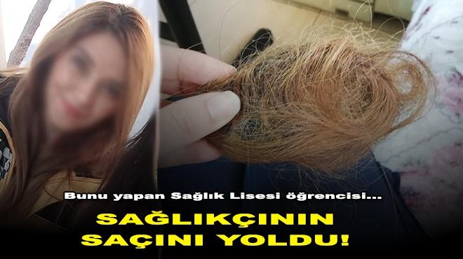 Yer: İzmir... Sağlık lisesi öğrencisi sağlıkçının saçını yoldu!