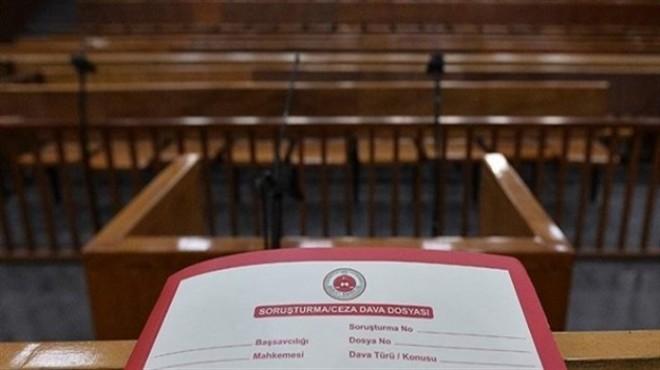 İzmir'deki kumpas davasında mütalaa: Savcı ne ceza istedi?