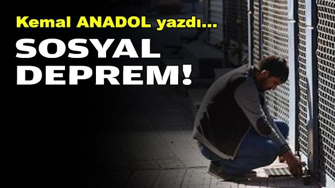 Kemal ANADOL yazdı... Sosyal deprem!