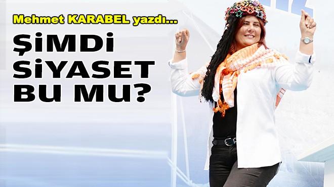 Mehmet KARABEL yazdı... Şimdi siyaset bu mu?